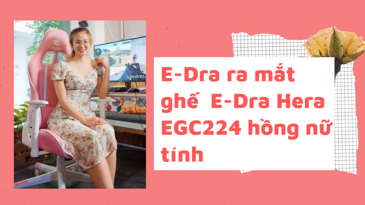 E-Dra ra mắt ghế chơi game E-Dra Hera EGC224 hồng nữ tính