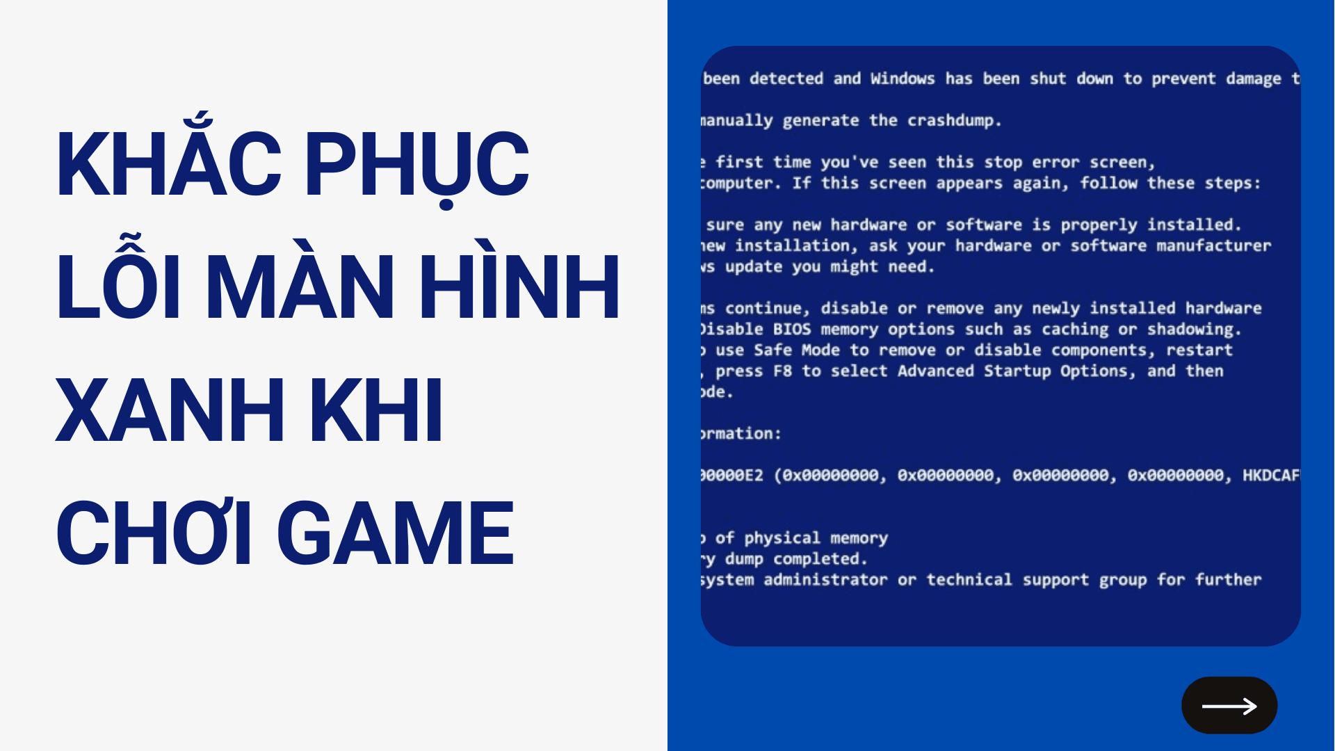 Cách khắc phục lỗi màn hình xanh khi chơi game nhanh chóng