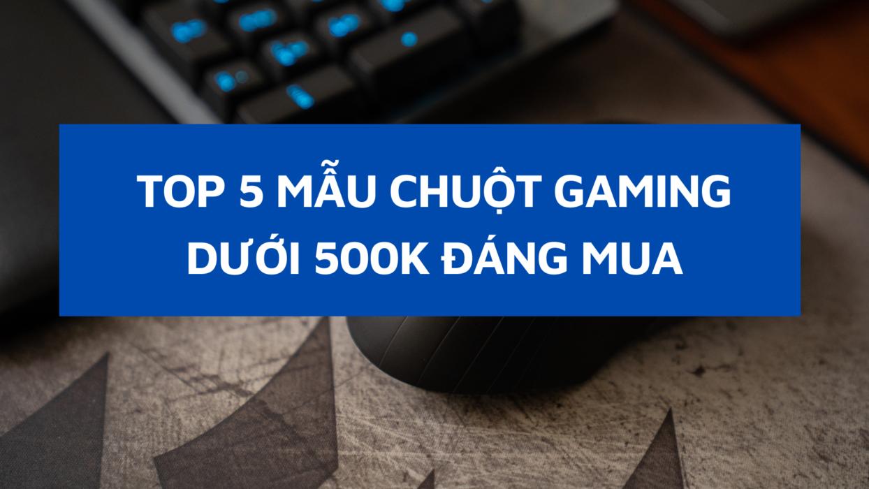 top-5-chuot-duoi-500k